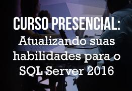 M atualizando habilidades sql server 2016