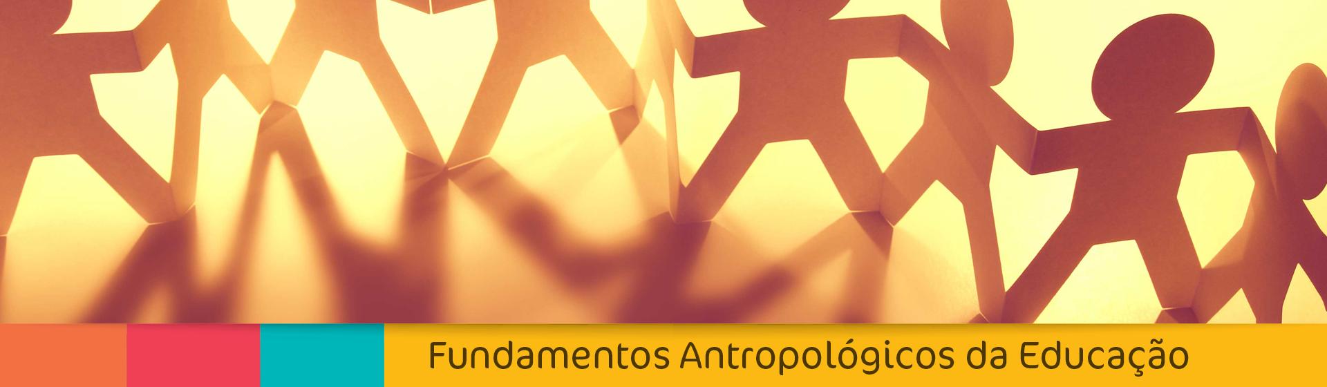 Fundamentos antropologicos educacao 1