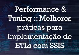 Performance tuning melhores pr%c3%a1ticas implementa%c3%a7%c3%a3o etl ssis