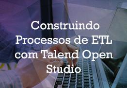 M construindo processos talend open studio