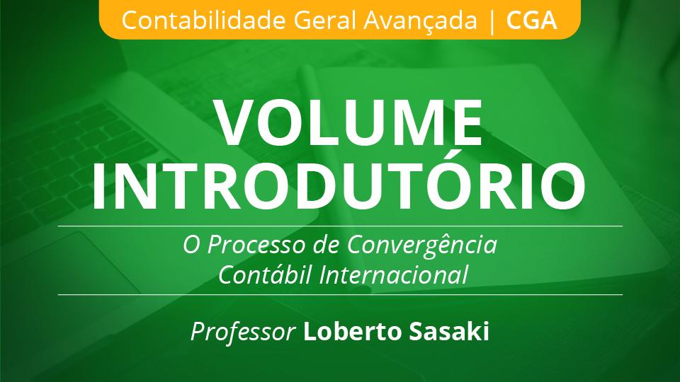 00 o processo de converg%c3%aancia cont%c3%a1bil internacional volume introdut%c3%b3rio loberto sasaki 003