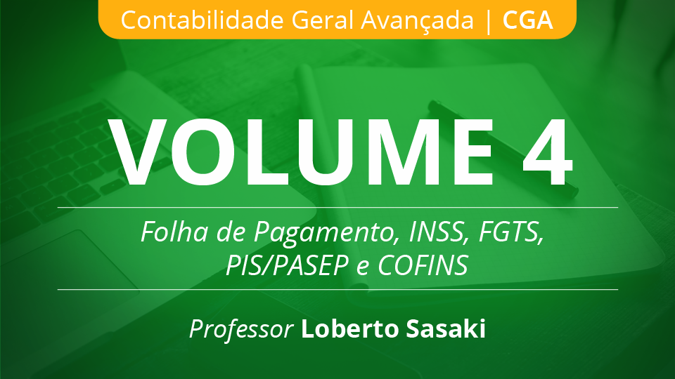 04 volume 4 folha de pagamento inss fgts pispasep cofins loberto sasaki 003