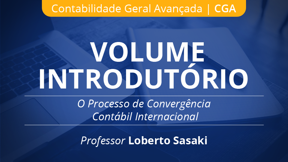 00 o processo de converg%c3%aancia cont%c3%a1bil internacional volume introdut%c3%b3rio loberto sasaki