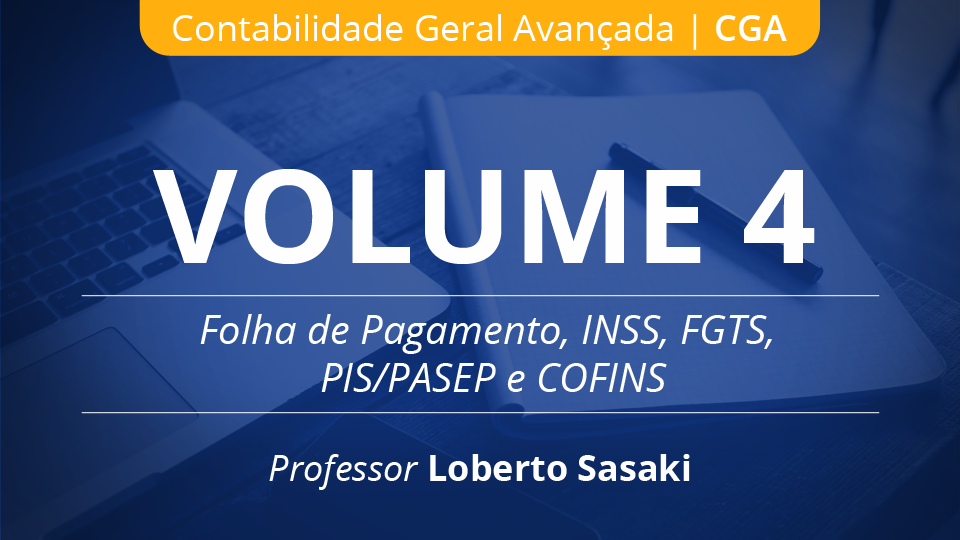 04 volume 4 folha de pagamento inss fgts pispasep cofins loberto sasaki