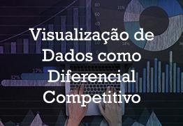 M visualiza%c3%a7%c3%a3o%20de%20dados%20como%20diferencial%20competitivo