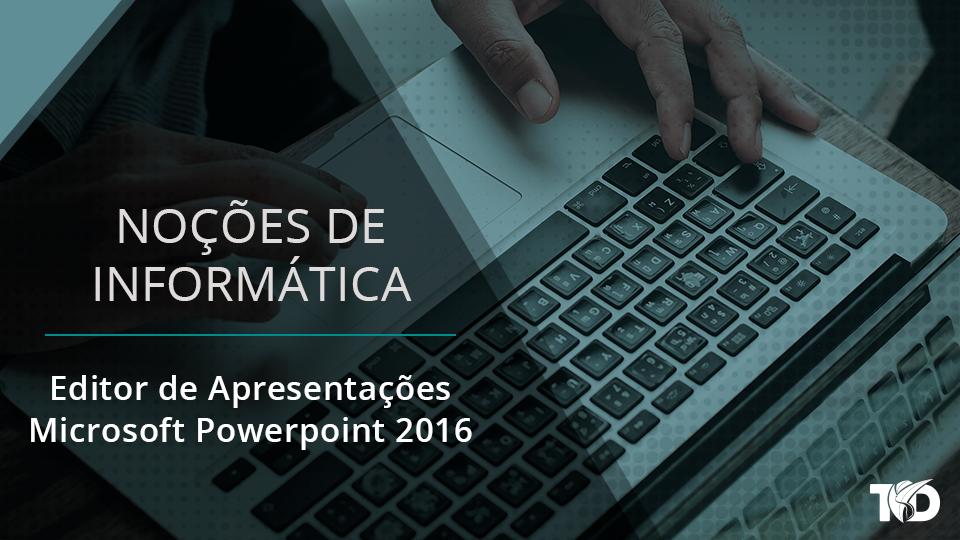 Card nocoesdeinformatica editor de apresenta%c3%a7%c3%b5es   microsoft powerpoint 2016
