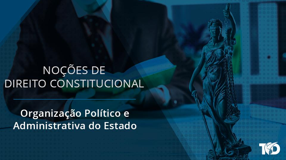 Card direitoconstitucional organizacao politico e administrativa do estado