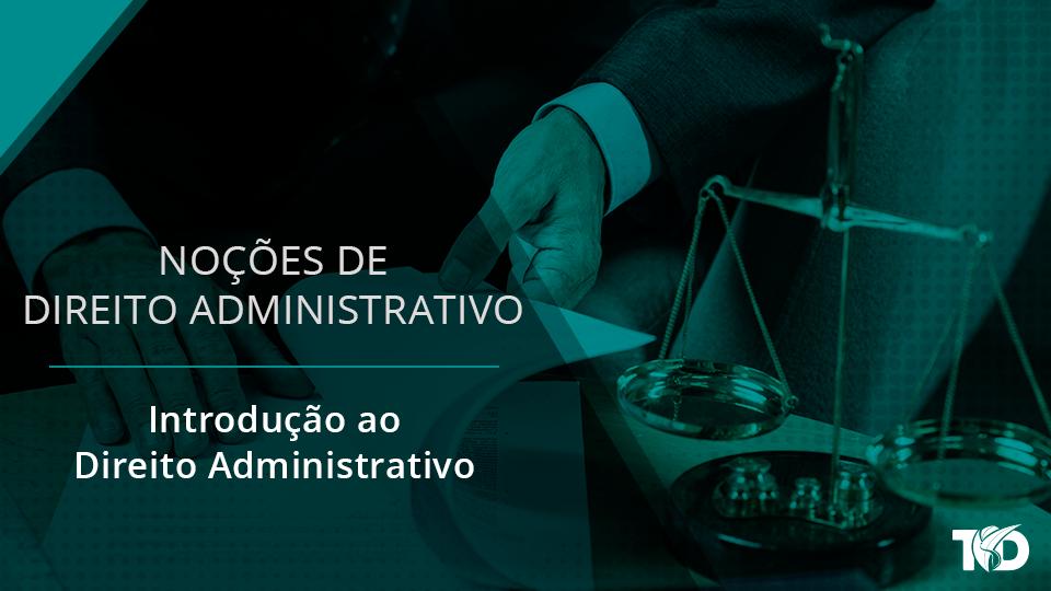 Card direitoadministrativo introducao ao direito administrativo