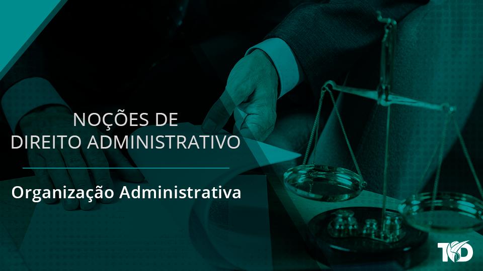 Card direitoadministrativo organizacao administrativa