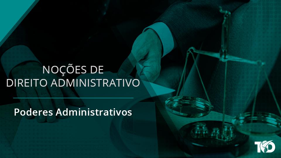 Card direitoadministrativo poderes administrativos