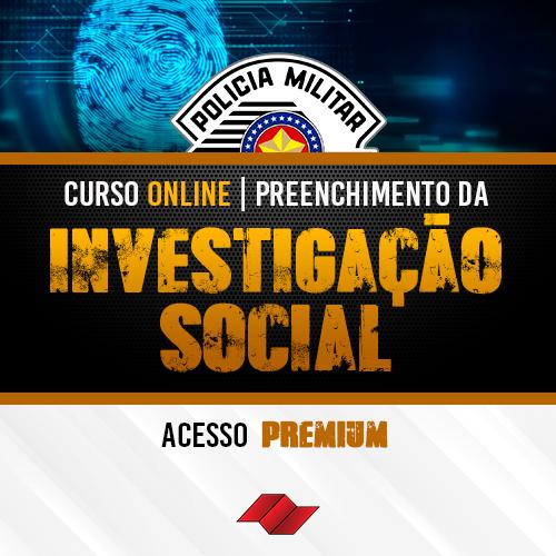 Curso preenchimento formulario fase investigacao social is pm sp premium