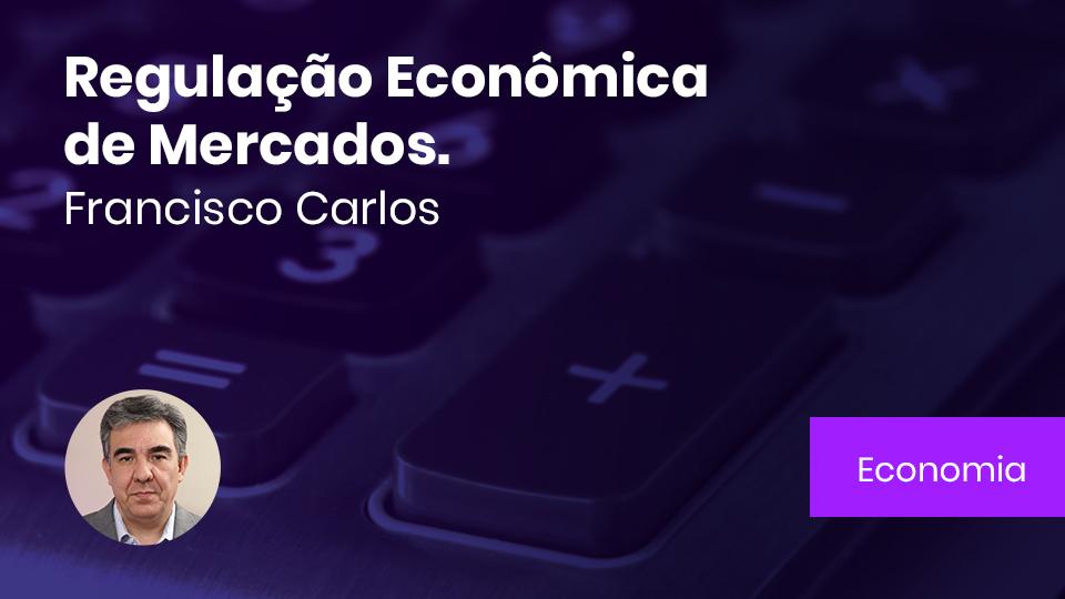 Base card regulacao economica de mercados