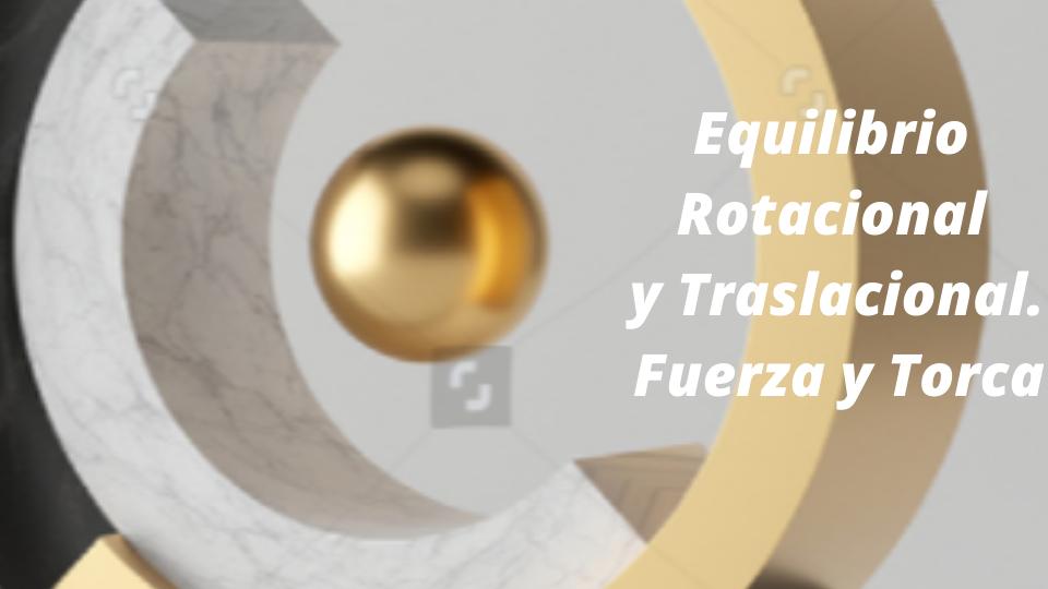 Equilibrio%2brotacional%2by%2btraslacional.%2bfuerza%2by%2btorca logo